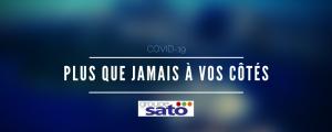 Coronavirus (Covid-19) : Plus que jamais à vos côtés - Groupe SATO
